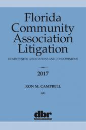 Florida Community Association Litigation: Homeowners' Associations and Condominiums cover