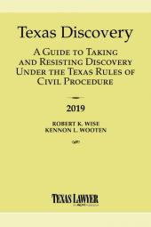 Texas Discovery: A Guide to Taking and Resisting Discovery Under the Texas Rules of Civil Procedure  cover