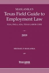 Maslanka's Texas Field Guide to Employment Law: FLSA, FMLA, ADA, Texas Labor Code  cover