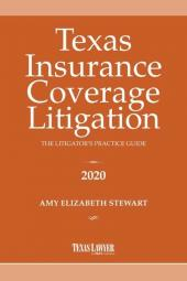Texas Insurance Coverage Litigation: The Litigator's Practice Guide cover