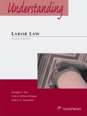 Understanding Labor Law, Fourth Edition (2014) cover