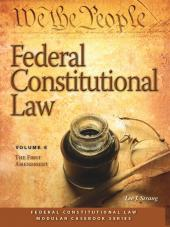 Federal Constitutional Law: The First Amendment (Volume 6) (2014) cover