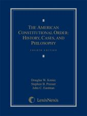 The American Constitutional Order: History, Cases, and Philosophy cover