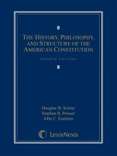 The History, Philosophy, and Structure of the American Constitution, Fourth Edition (2014) cover