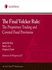 The Final Volcker Rule: The Proprietary Trading and Covered Fund Provisions cover