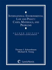 International Environmental Law and Policy: Cases, Materials, and Problems: Document Supplement cover