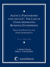Agency, Partnership and the LLC: The Law of Unincorporated Business Enterprises, Selected Statutes and Form Agreements cover