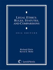 Legal Ethics: Rules, Statutes, and Comparisons, 2016 Edition cover