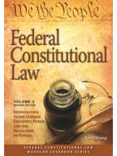 Federal Constitutional Law: Introduction to the Federal Executive Power & the Separation of Powers Issues (Volume 2) (2015) cover