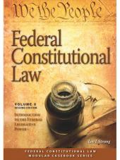 Federal Constitutional Law: Introduction to the Federal Legislative Power, Second Edition (Volume 3) cover
