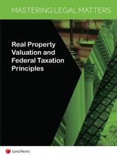 Mastering Legal Matters: Real Property Valuation and Federal Taxation Principles cover