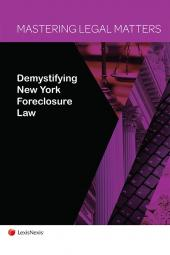 Mastering Legal Matters: Demystifying New York Foreclosure Law cover