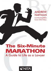 The Six-Minute Marathon: A Guide to Life as a Lawyer cover