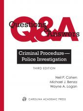 Questions & Answers: Criminal Procedure - Police Investigation, Third Edition cover