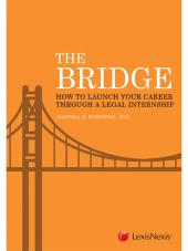 The Bridge: How to Launch Your Career Through a Legal Internship cover