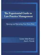 The Experiential Guide to Law Practice Management: Opening and Operating Your Own Firm cover