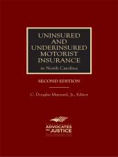 Uninsured and Underinsured Motorist Insurance in North Carolina, Second Edition cover