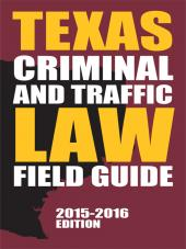 Texas Criminal and Traffic Law Field Guide cover