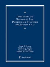 Immigration and Nationality Law: Chapter 3 and 4: Problems and Strategies for Business Visas cover
