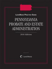 LexisNexis Practice Guide: Pennsylvania Probate and Estate Administration cover