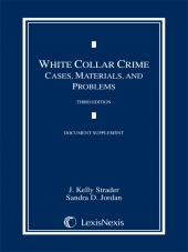 White Collar Crime Cases, Materials, and Problems, Third Edition, 2015 Document Supplement cover