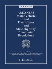 Arkansas Motor Vehicle and Traffic Laws and State Highway Commission Regulations cover