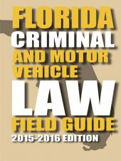 Florida Criminal Law and Motor Vehicle Field Guide cover