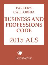 Parker's California Business and Professions Code 2016 ALS cover
