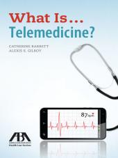 What Is . . . Telemedicine? cover
