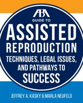 ABA Guide to Assisted Reproduction: Techniques, Legal Issues, and Pathways to Success cover