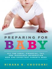 Preparing For Baby: All the Legal, Financial, Tax, and Insurance Information New and Expectant Parents Need cover