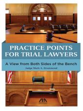 Practice Points for Trial Lawyers: A View from Both Sides of the Bench cover