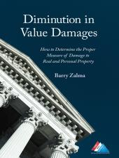 Diminution in Value Damages: How to Determine the Proper Measure of Damage to Real and Personal Property cover