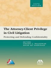 Attorney Client Privilege in Civil Litigation cover