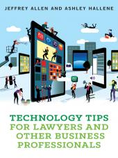 Technology Tips for Lawyers and Other Business Professionals cover