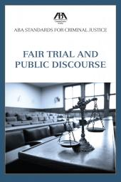 ABA Standards for Criminal Justice: Fair Trial and Public Discourse cover