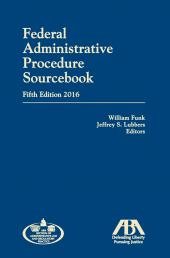 Federal Administrative Procedure Sourcebook (2016) cover
