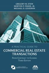 A Practical Guide to Commercial Real Estate Transactions: From Contract to Closing cover