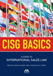 CISG Basics: A Guide to International Sales Law cover