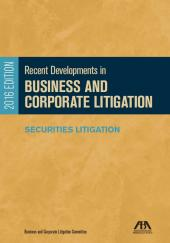Recent Developments in Business and Corporate Litigation: Securities Litigation cover