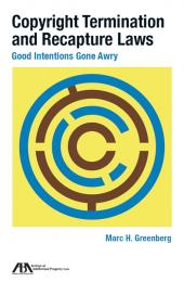 Copyright Termination and Recapture Laws: Good Intentions Gone Awry cover
