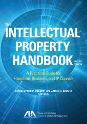 The Intellectual Property Handbook: A Practical Guide for Franchise, Business, and IP Counsel cover