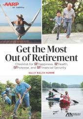 ABA/AARP Get the Most Out of Retirement: Checklist for Happiness, Health, Purpose and Financial Security cover