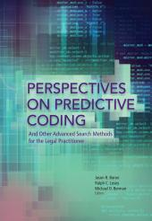 Perspectives on Predictive Coding and Other Advanced Search Methods for the Legal Practitioner cover