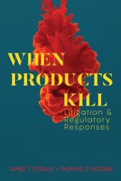 When Products Kill: Litigation and Regulatory Responses cover