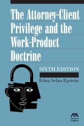The Attorney-Client Privilege and Work-Product Doctrine cover