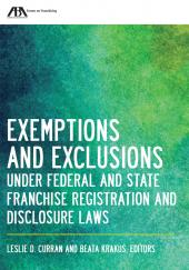 Exemptions and Exclusions under Federal and State Franchise Registration and Disclosure Laws cover
