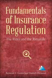 Fundamentals of Insurance Regulation: The Rules and the Rationale cover