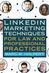 LinkedIn™ Marketing Techniques for Law and Professional Practices cover