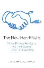 The New Handshake: Online Dispute Resolution and the Future of Consumer Protection cover